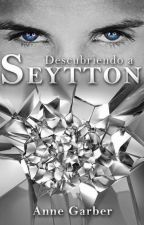 Descubriendo a Seytton by Cenicienta1