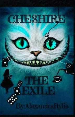 Cheshire: The Exile by AlexandraRylie