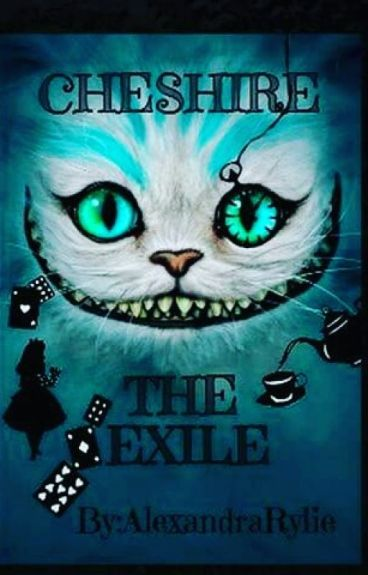 Cheshire: The Exile