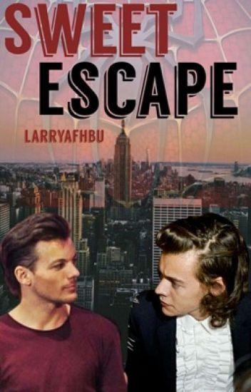 sweet escape ➶ larry