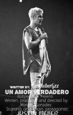 Un Amor verdadero by MrsBieberGzz