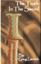 The Truth in The Sword: The Hiisi Chronicles Book 1 by gllaurich