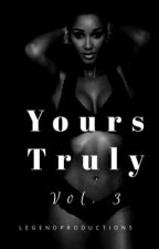 Yours Truly 3: Marriage Life ||COMPLETE|| {BOOK 3} by LEGENDPRODUxTIONS