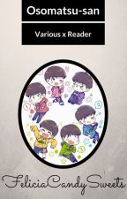 Osomatsu-san: Various x Reader (DISCONTINUED) by FeliciaCandySweets