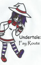 Undertale: Fay Route by SalemLucidEster
