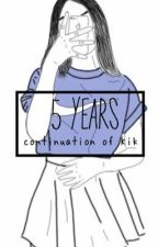 5 years // 5sos by halseyeet