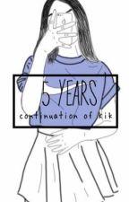 5 years // 5sos by halseyeet