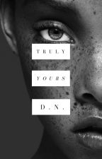Truly Yours by daynightmaring