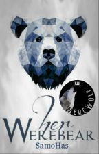 Her Werebear (Wattys2016) by SamoHas
