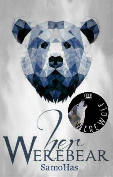 Her Werebear (Wattys2016)
