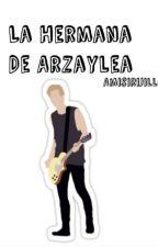 La hermana de Arzaylea (Luke Hemmings) by amisirijillo