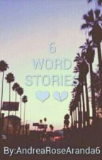 6 Words Stories ♡ by _andrearose25