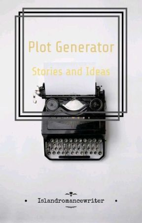 Plot Generator Stories by IslandRomanceWriter