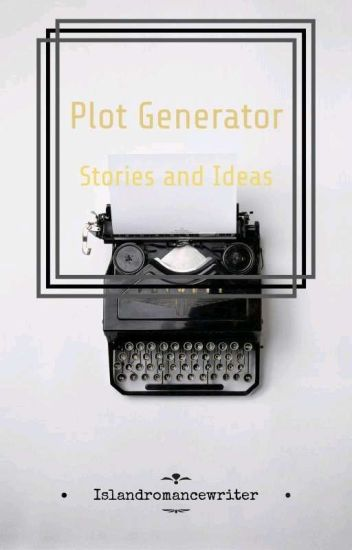 Plot Generator Stories - Island Romance Writer - Wattpad