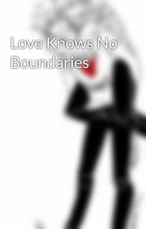 Love Knows No Boundaries by TumblrRuinedMyLife