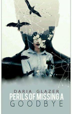 Perils Of Missing A Goodbye. by dariaglazer