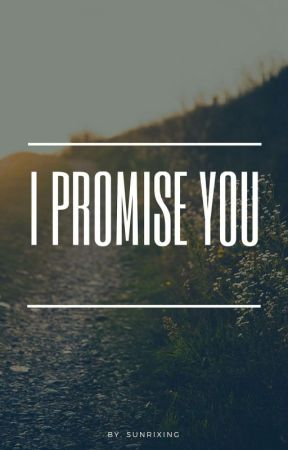 [ 6 ] I Promise You by Bie_storiez