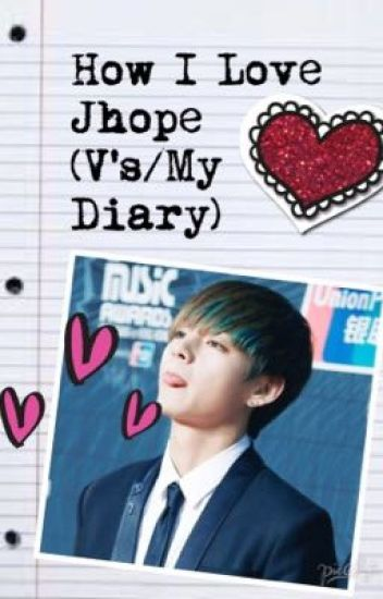 Why I Love Jhope(V'S/MyDiary)/Vhopefanfic/