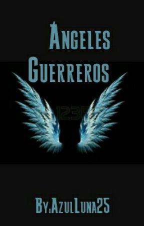 ángeles Guerreros Tú Un ángel Wattpad