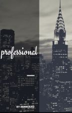 professional (a.t.) by -biancaxo