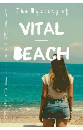 The Mystery Of Vital Beach by SandyThorn
