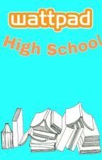 Wattpad High by CrazyLoucilShippers