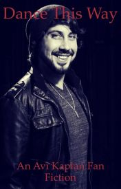 Dance This way: An Avi Kaplan fan fiction by Red_Shoes5