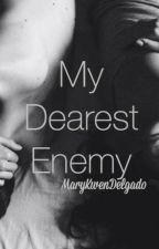 My Dearest Enemy by Cookiee_beariiee