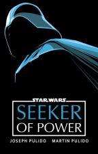 STAR WARS: SEEKER OF POWER by starwarsanv