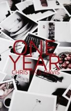 One Year (cliché #1) by ChristyDol