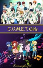 C.O.M.E.T. GIRLS (Starmyu Fanfiction!!!) by DancingLeaf16