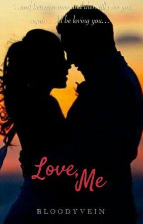 Love, Me by BloodyVein