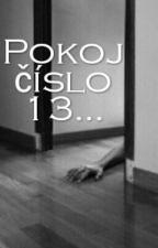 Pokoj číslo 13... by ___Lenkka___
