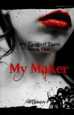 My Maker ~ My Tangled Tales by NSTinsley