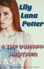 Lily Luna Potter & The Cursed Brother by bookconstellations