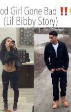 Good Girl Gone Bad (Lil Bibby Story) by _Thaa__Finest