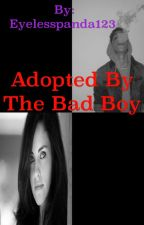 Adopted By The Bad Boy by KayisUndead