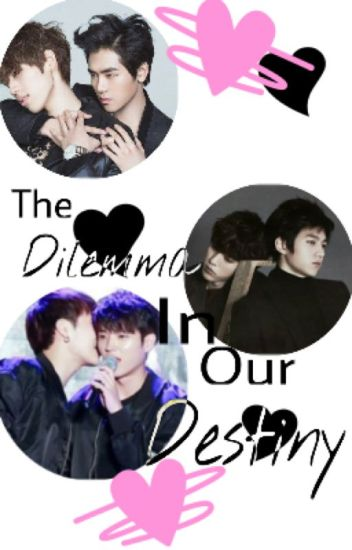 Dilemmas In Our Destiny (Myungyeol, Woogyu, and Yadong Fanfic)