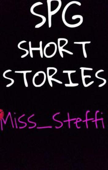 SPG SHORT STORIES :)