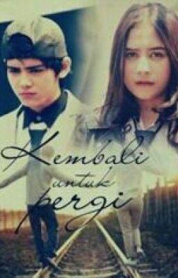 Đọc truyện Kembali Untuk Pergi (PENDING)