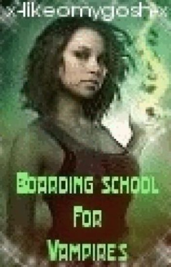 Boarding school for vampires