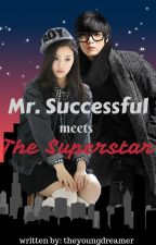 Mr. Successful Meets The Superstar by theyoungdreamer