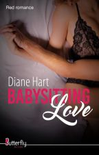 Babysitting Love [sous contrat d'édition] by DianeHeart1000