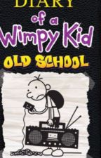 Diary of a wimpy kid old school by dugara1