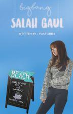 Bigbang Salah Gaul by ygstories