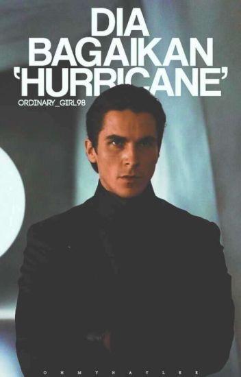 Dia bagaikan 'Hurricane'