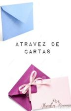 Atravez de Cartas by AlondraRoman7