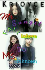 Mr. Sungit fall inlove to Ms.Unknown (Editing) by Krioyce