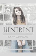 BINIBINI by JustFallenInLove