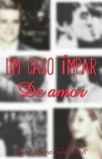 Um Caso Ímpar De Amor by DboraEduarda8